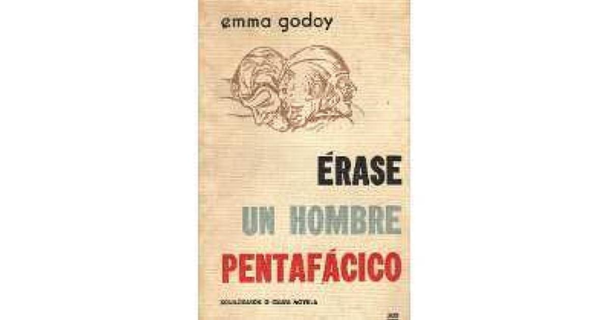 Erase Un Hombre Pentafacico Novela Y Algo Mas By Emma Godoy