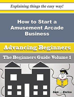How to Start a Amusement Arcade Business (Beginners Guide)