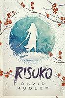 Risuko: A Kunoichi Tale (Seasons of the Sword #1)