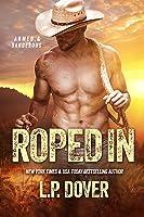 Roped In (Armed & Dangerous, #2)