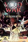 Void War: The Keeper of Sin (The Gatekeeper Trilogy, #3)