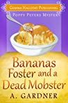 Bananas Foster and a Dead Mobster (Poppy Peters, #3)