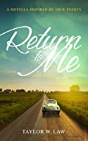 Return to Me: Inspired by True Events