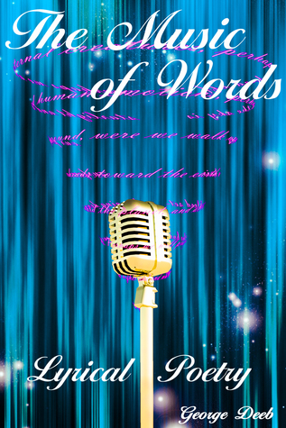 The Music of Words: Lyrical Poetry