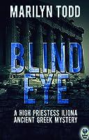Blind Eye (A High Priestess Iliona Ancient Greek Mystery, #1)