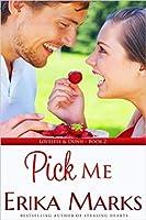 Pick Me (Loveless & Dunn, #2)