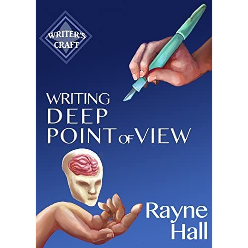 Read Writing Deep Point Of View Professional Techniques For Fiction Authors Writers Craft Book 13 By Rayne Hall