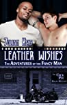 Leather Wishes - The Adventures of the Fancy Man by Julian Keys