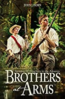 Brothers at Arms: Treasure & Treachery in the Amazon (Men of Grit Christian Fiction Book 1)