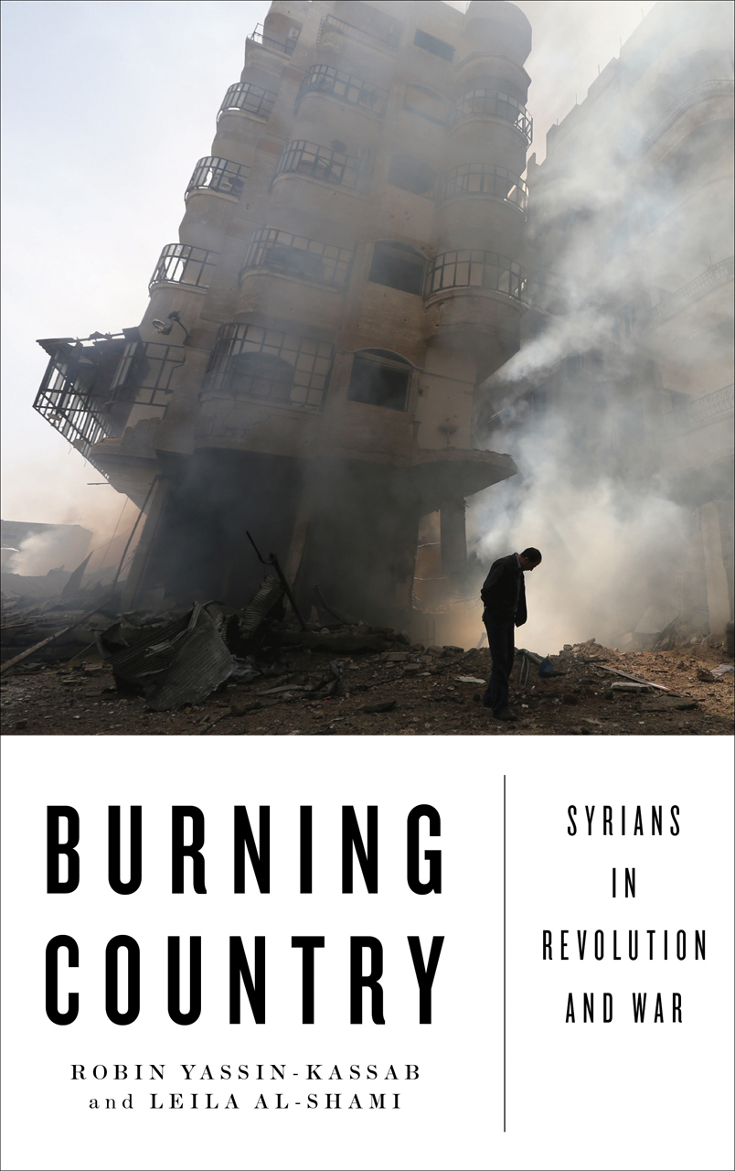 Burning Country Syrians in Revolution and War 2nd Edition