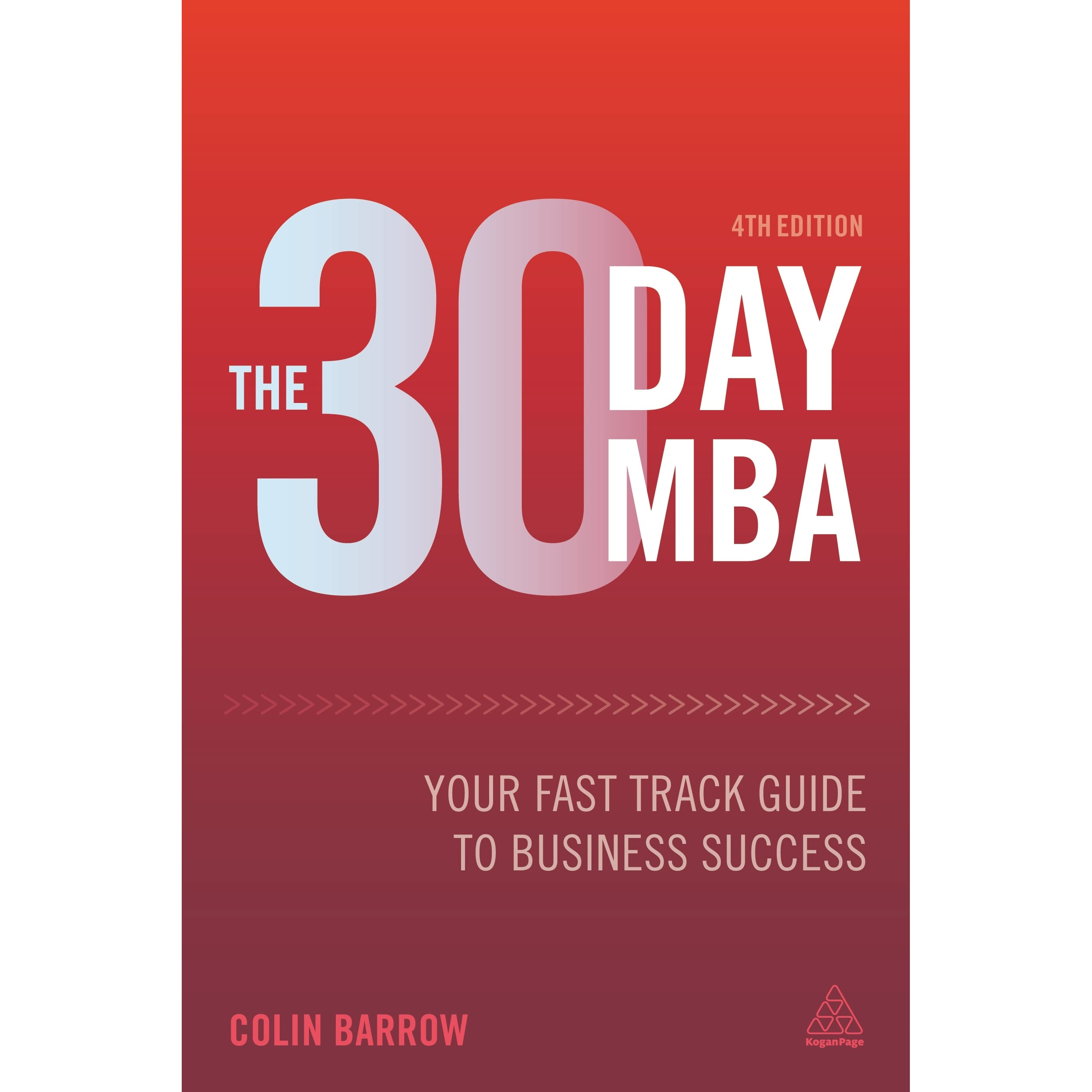 The 30 day mba your fast track guide to business success by colin the 30 day mba your fast track guide to business success by colin barrow fandeluxe Images