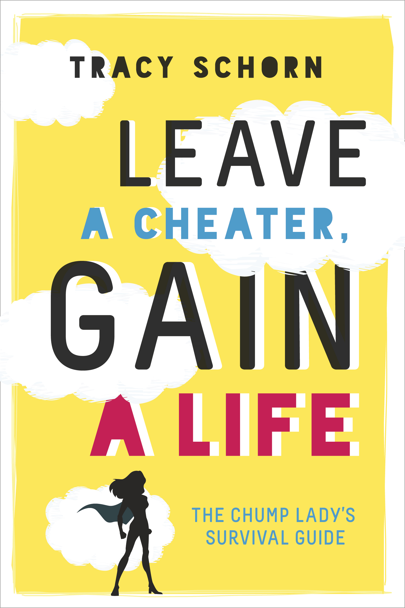 Leave a Cheater, Gain a Life The C