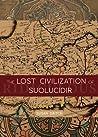The Lost Civilization of Suolucidir