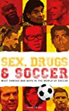 Sex, Drugs and Soccer: Most Famous Bad Boys In The World Of Soccer