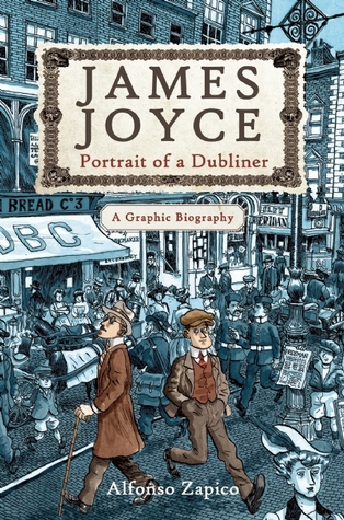 James Joyce: Portrait of a Dubliner: A Graphic Biography