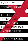 America's Secret Jihad by Stuart Wexler
