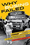 Why Busing Failed by Matthew F. Delmont