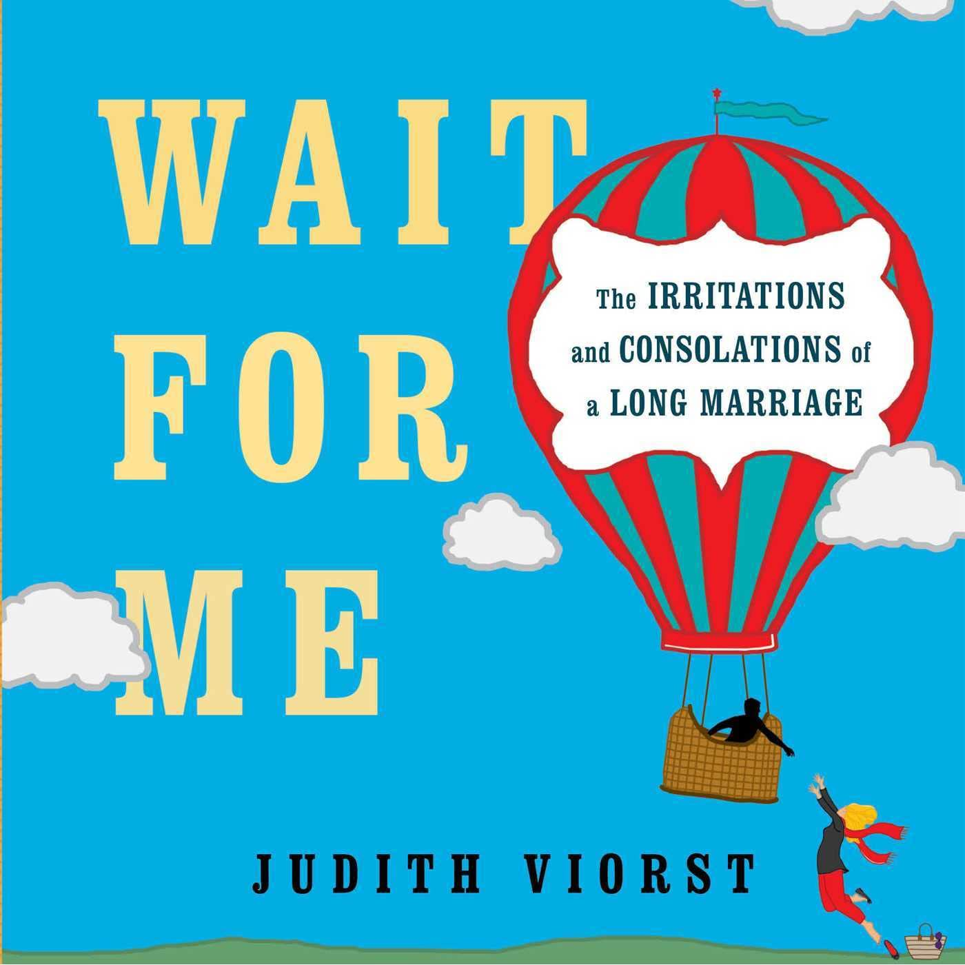 Wait For Me: And Other Poems About The Irritations And Consolations Of A  Long Marriage By Judith Viorst €� Reviews, Discussion, Bookclubs, Lists