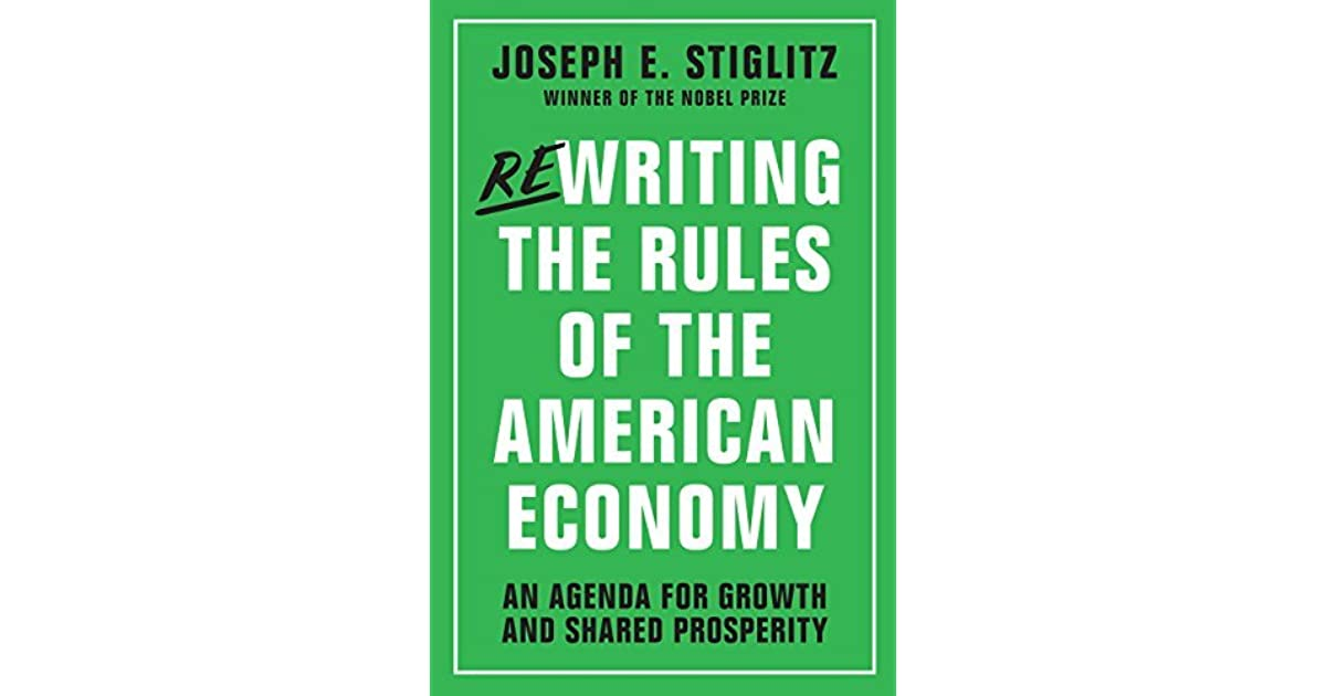 Rewriting the rules of the american economy an agenda for growth rewriting the rules of the american economy an agenda for growth and shared prosperity by joseph e stiglitz fandeluxe Gallery
