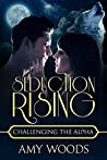 Seduction Rising: Challenging the Alpha