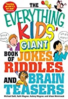 The Everything Kids' Giant Book of Jokes, Riddles, and Brain Teasers (Everything® Kids)