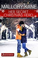 Her Secret Christmas Hero (Secrets of Cherry Lake #6)
