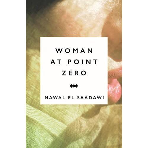 a literary analysis of the main character firdaus in woman at point zero by nawal el saadwi