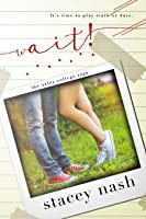 Wait! (Oxley College #3)