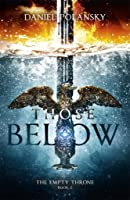 Those Below (The Empty Throne #2)