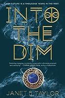 Into the Dim (Into the Dim, #1)