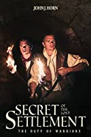 Secret of the Lost Settlement: The Duty of Warriors (Men of Grit Christian Fiction Book 3)