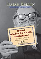 Ideias Políticas na Era Romântica: Ascenção e influência no pensamento moderno