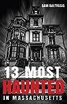 13 Most Haunted in Massachusetts