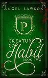 Creature of Habit: Book Two
