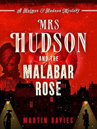 Mrs Hudson and the Malabar Rose by Martin Davies