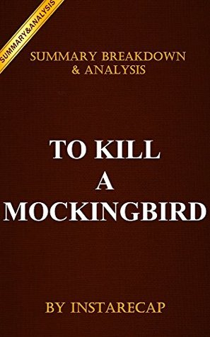 To Kill a Mockingbird: Harperperennial Modern Classics by Harper Lee   Recap and Analysis