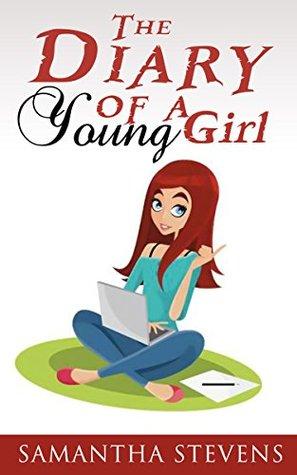 The Diary Of A Young Girl (Children's Books, Kid's Books, Diary of a Young Girl) (Funny Books Book 1)