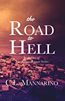 The Road to Hell (The Almost Human Series, #1)
