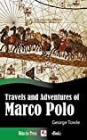 Travels and Adventures of Marco Polo (Illustrated)