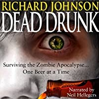 Dead Drunk: Surviving the Zombie Apocalypse. One Beer at a Time