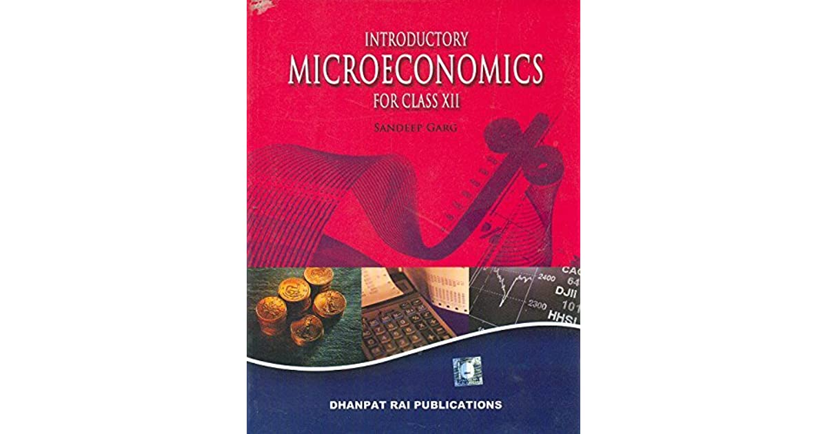 Introductory Microeconomics for Class 12 by Sandeep Garg