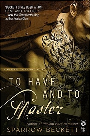 To Have and to Master (Masters Unleashed, #3)
