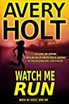 Watch Me Run (Watch Me Series Book 1)