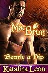 MacBrun, Bearly a Nip