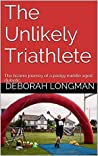 The Unlikely Triathlete: The bizarre journey of a podgy middle aged diabetic