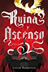 Ruina y ascenso by Leigh Bardugo