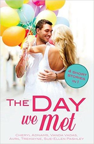 The Day We Met: Four short meet cute love stories by Cheryl