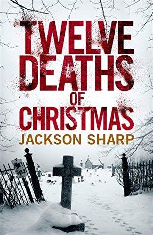 Twelve Deaths of Christmas by Jackson Sharp