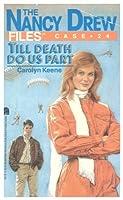 Till Death Do Us Part (Nancy Drew Files)