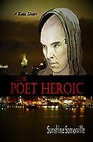 The Poet Heroic